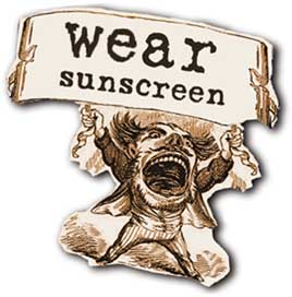 sunscreen baz luhrmann essay This is the best kind of advice, and baz luhrmann dished out some of this advice back in 1999 with the release of everybody's free to wear sunscreen wear sunscreen or the sunscreen speech are the common names of an essay actually called advice, like youth, probably just wasted on the young written by mary schmich and.